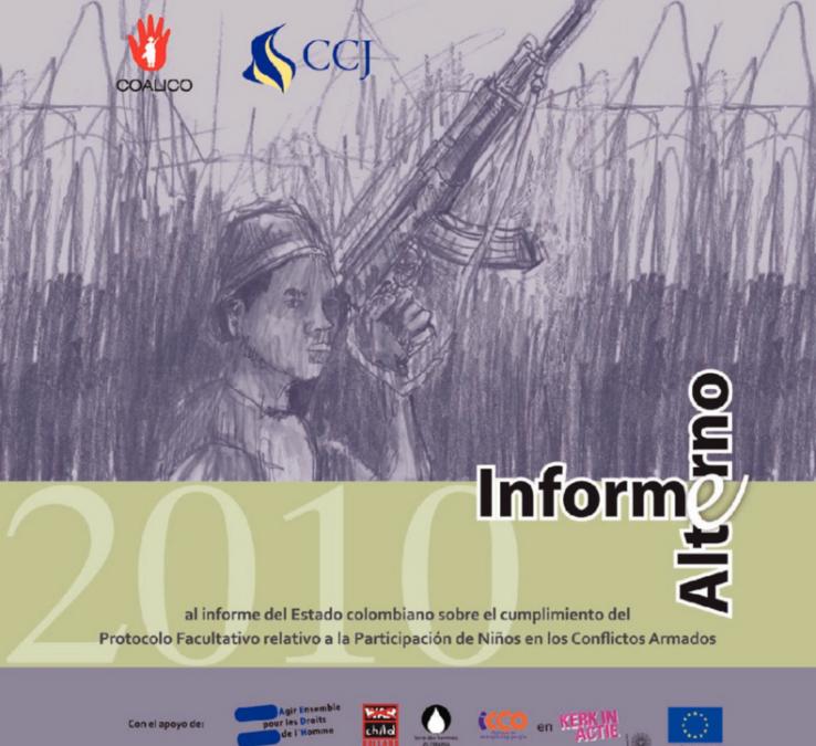 2010: Informe Alterno al informe del Estado Colombiano sobre el cumplimiento del Protocolo Facultativo relativo a la Participación de Niños en los Conflictos Armados.