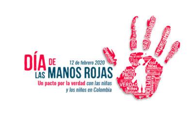 """Comunicado público: """"UN PACTO POR LA VERDAD CON LAS NIÑAS Y LOS NIÑOS EN COLOMBIA"""" 12 de febrero 2020 – Día de las Manos Rojas."""